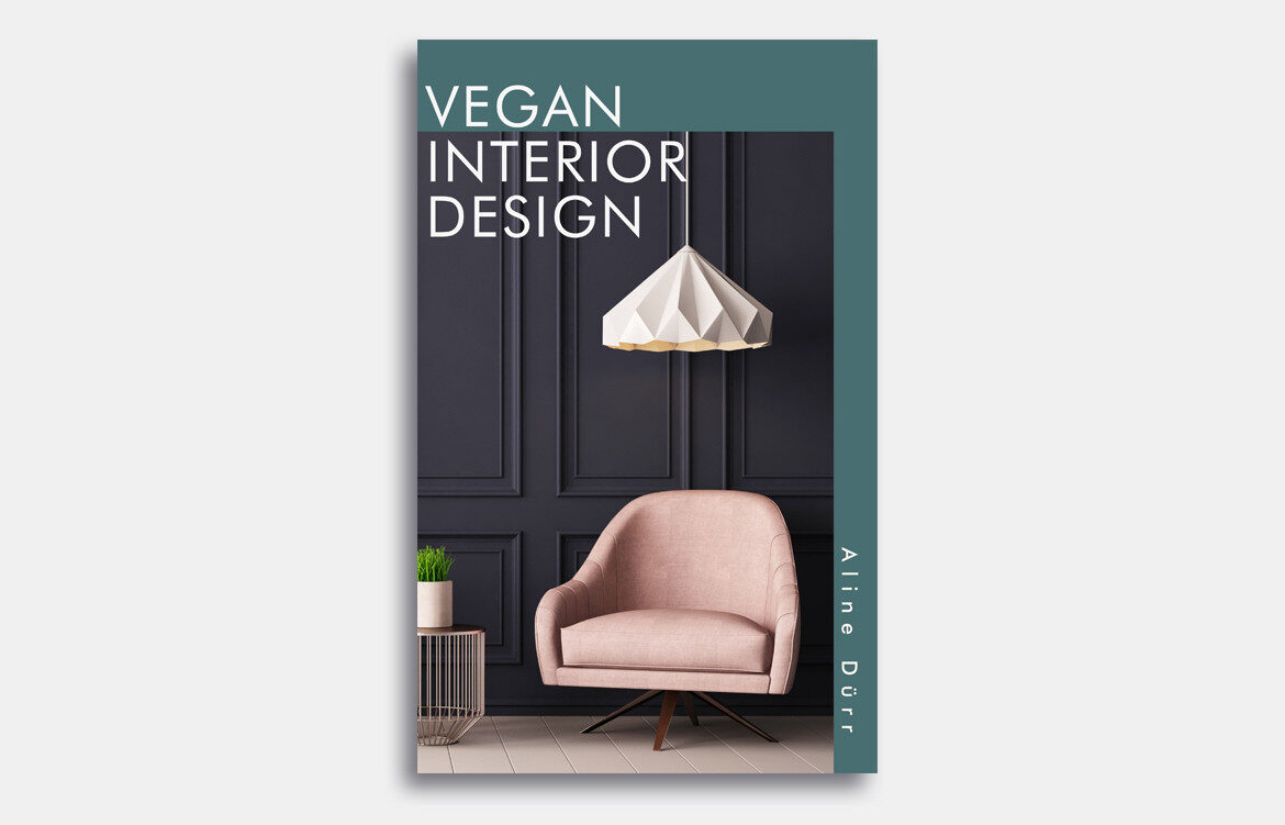 Vegan Interior Design by Aline Dürr book review | Habitus Living