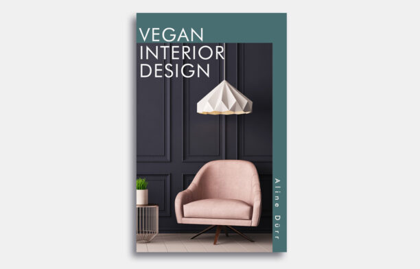 Vegan Interior Design by Aline Dürr book review | Habitus Living