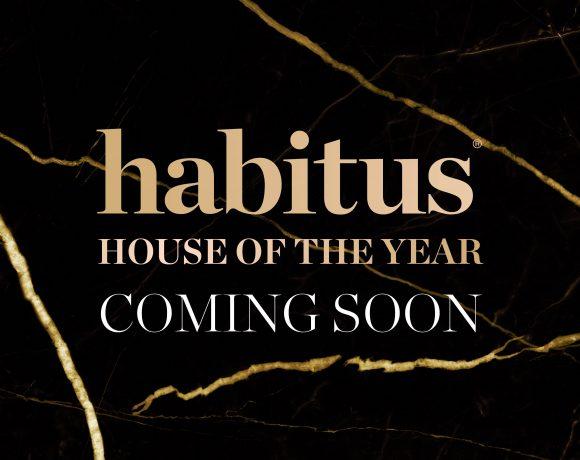 Habitus House of the Year returns soon…